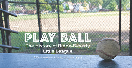 Play Ball: The History of Ridge-Beverly Little League