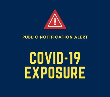 COVID exposure possible
