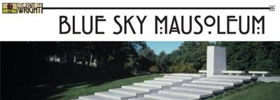 The State of Wright:  Blue Sky Mausoleum