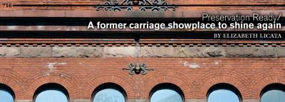 Preservation Ready: A former carriage showplace to shine again