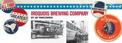 WNY's All Time Greatest Brewery: Iroquois Brewing Company