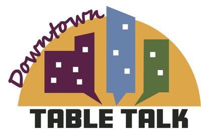 Downtown Table Talk: Let's talk restaurants