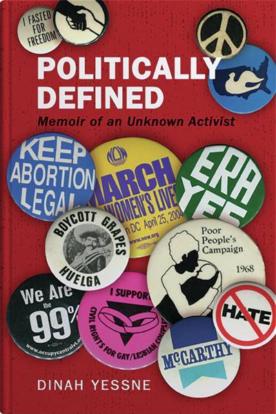 Northeast Kingdom Author Dinah Yessne Releases Political Memoir: Politically Defined: Memoir of an Unknown Activist