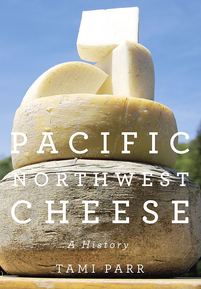 Artisan cheese has come full circle in the Pacific Northwest, author says