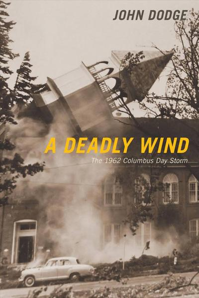 A deadly wind indeed:  Columbus Day Storm is the disaster by which others are measured