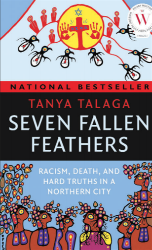 Seven Fallen Feathers : Racism, Death and Hard Truths in a Northern City by Tanya Talaga