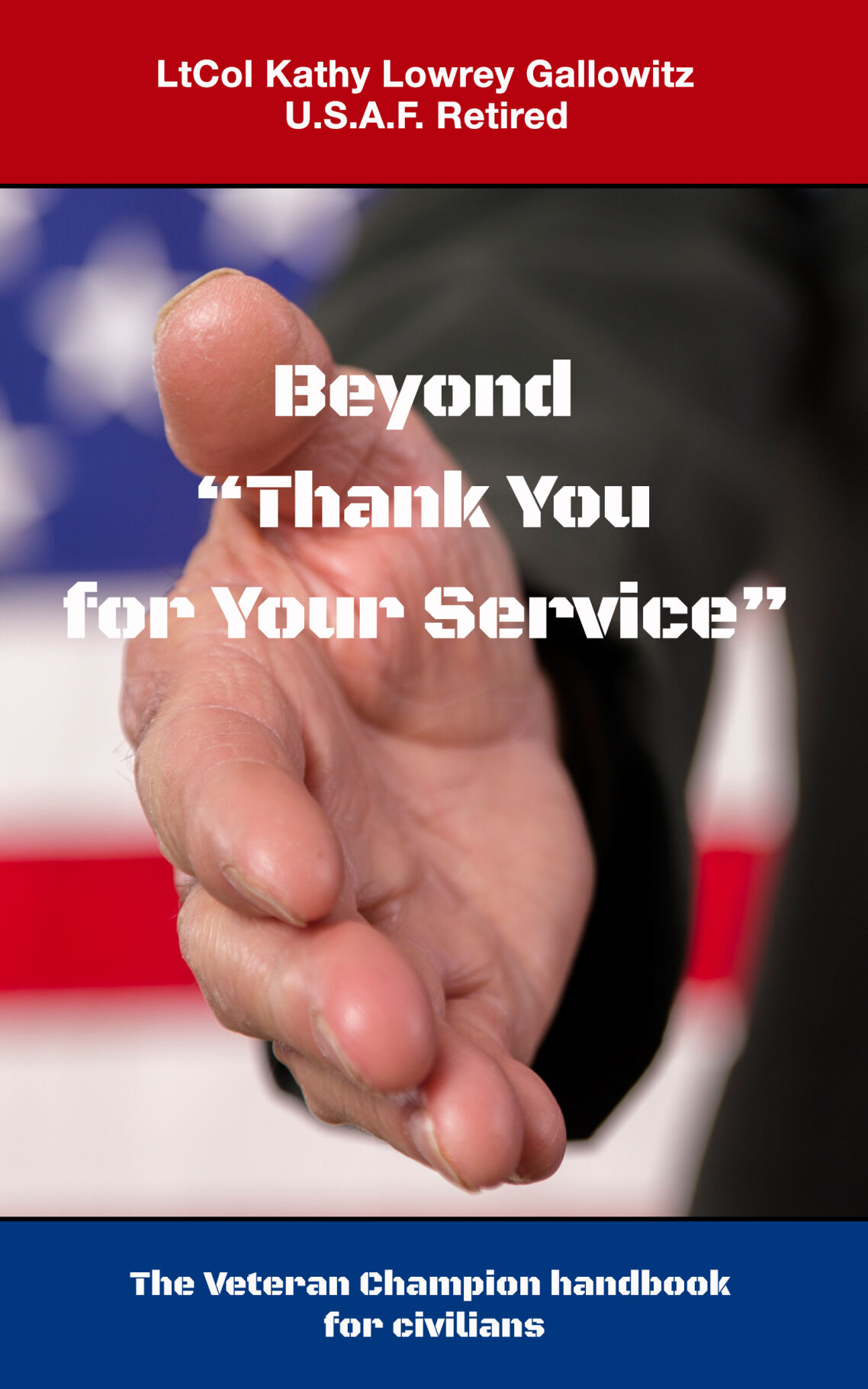 BEYOND 'THANK YOU FOR YOUR SERVICE'