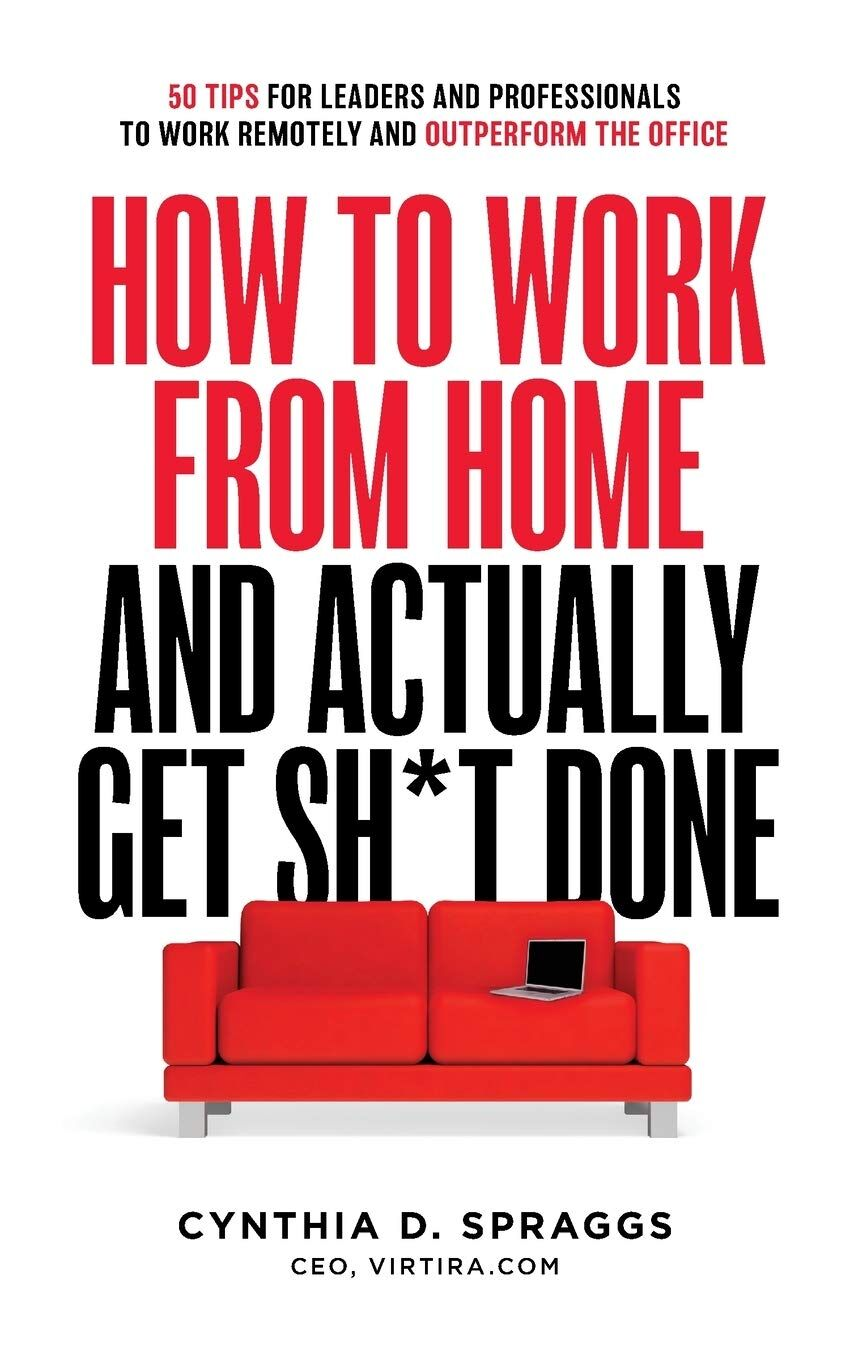 How to Work From Home and Actually Get Sh*t Done