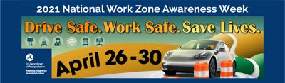 National Work Zone Awareness Week 2021