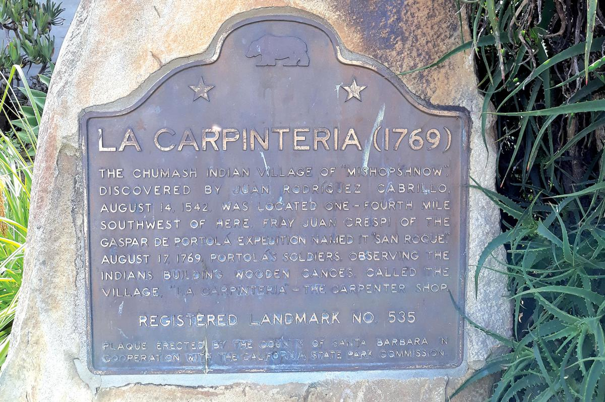 """""""La Carpinteria"""" –– 250 years since first uttered by Spanish colonizers"""
