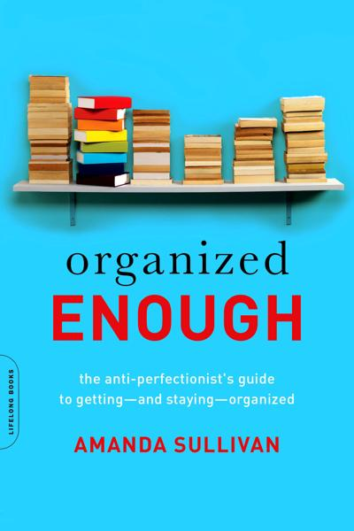 Business Bookworm: Aim to be 'organized enough'