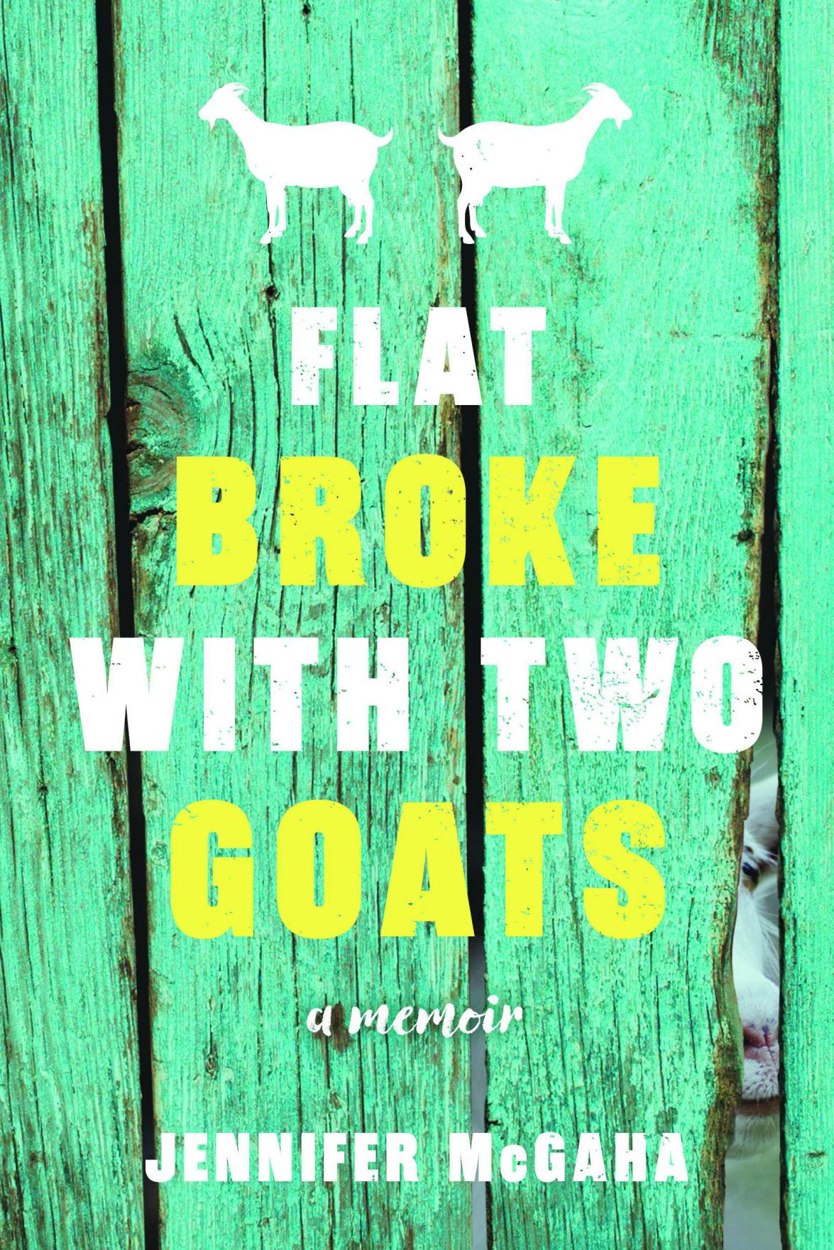 'Flat Broke with Two Goats: A Memoir of Appalachia,' by Jennifer McGaha