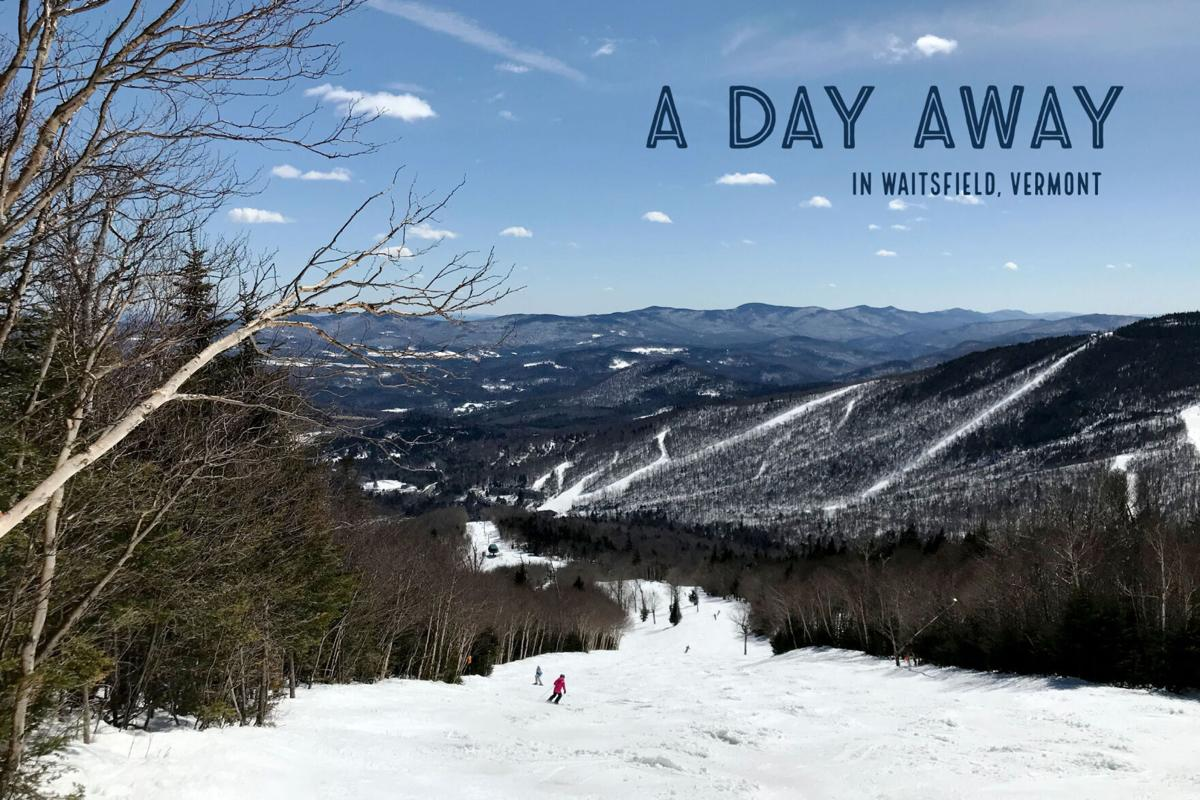 A day away: Waitsfield, Vermont