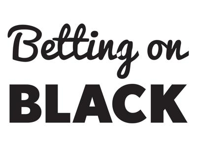 Betting on black Ilene