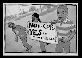 no to cops yes to counselors card education reform police schools resource officers