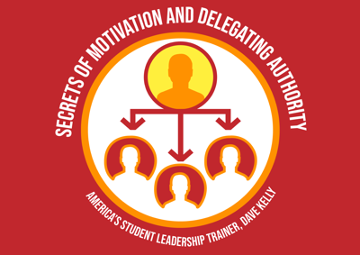 Secrets of Motivation and Delegating Authority Graphic