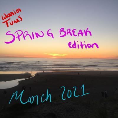 WarriorTunes: Spring Break Edition March 2021