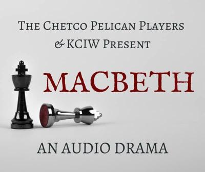 KCIW and Pelican Players will present 'MacBeth'