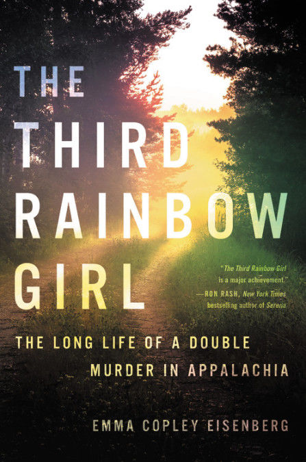'The Third Rainbow Girl. The Long Life of a Double Murder in Appalachia'