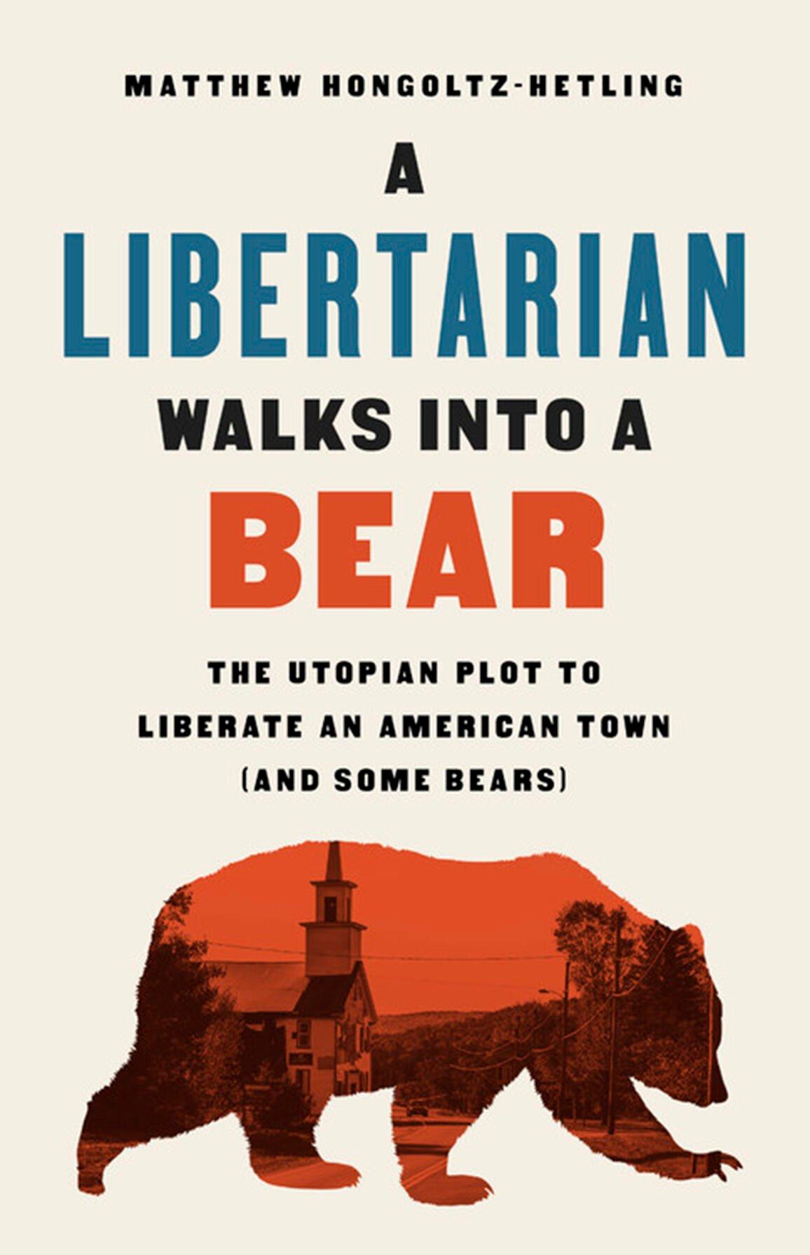 """A Libertarian Walks Into a Bear"""