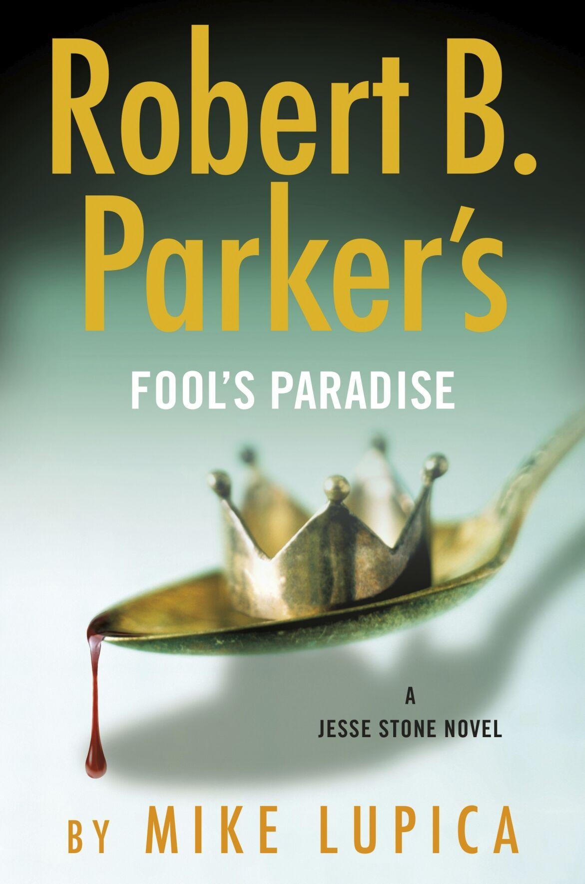 """Robert B. Parker's Fool's Paradise"""
