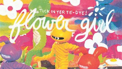 Review: Flower Girl's 'Tuck In Your Tie-Dye'