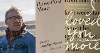 Q&A: Portland author Tom Spanbauer on writing, teaching and his latest novel 'I Loved You More'