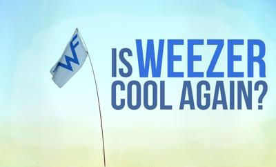 Is Weezer Cool Again?