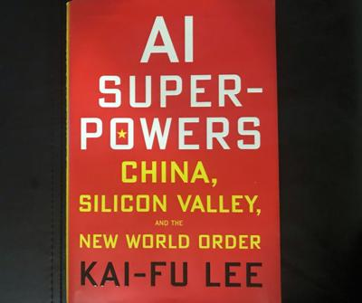 Review: Kai-Fu Lee's 'AI Superpowers' unpacks artificial intelligence