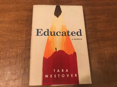 Review: Tara Westover's 'Educated' shows the struggle and beauty of maturing through education