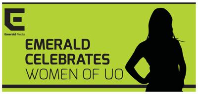 The Emerald wants to celebrate outstanding women at UO. Find out how you can nominate someone here.
