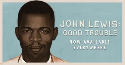 John Lewis Good Trouble