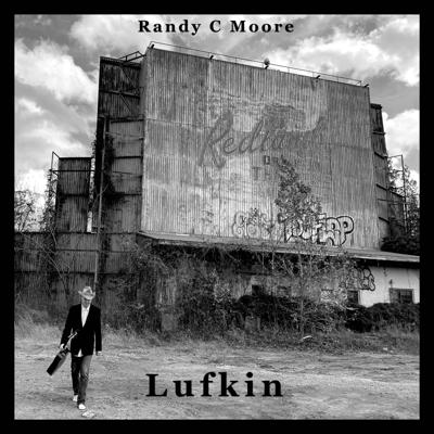 "New East Texas Country Artist Randy C Moore Releases ""Lufkin"" Album"