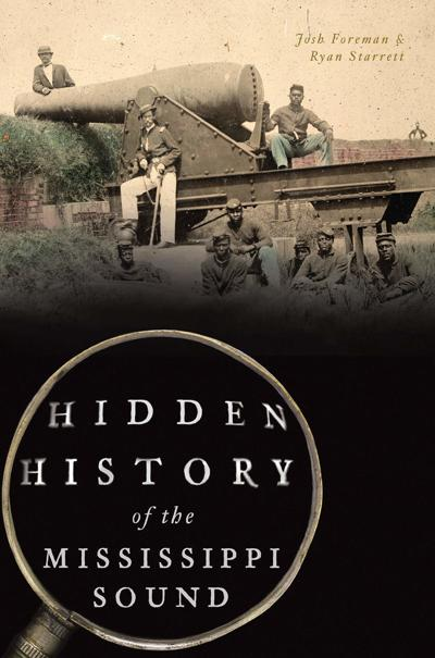 Hidden History of the Mississippi Sound, by Josh Foreman and Ryan Starrett