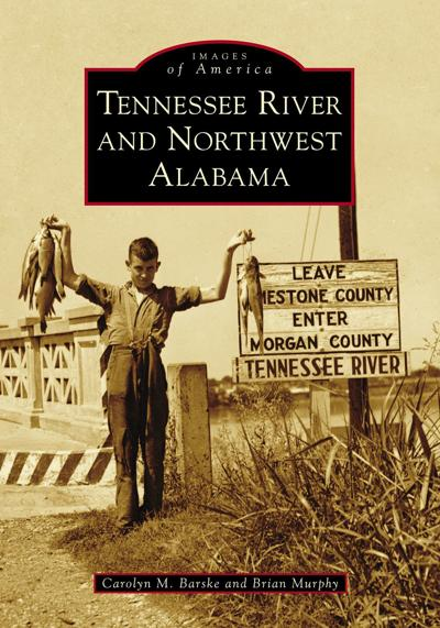 Tennessee River and Northwest Alabama, by Carolyn M. Barske and Brian Murphy