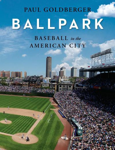 Ballpark, by Paul Goldberger