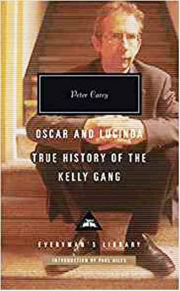 """""""Oscar and Lucinda: & True History of the Kelly Gang"""", by Peter Carey"""