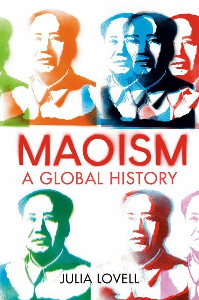 Maoism, by Julia Lovell