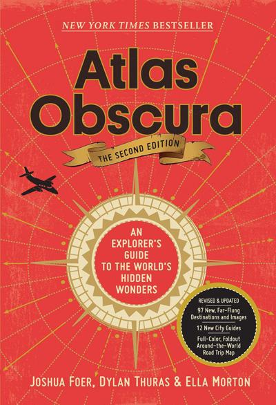 Atlas Obscura 2nd Edition, by Joshua Foer, Dylan Thuras, and Ella Morton