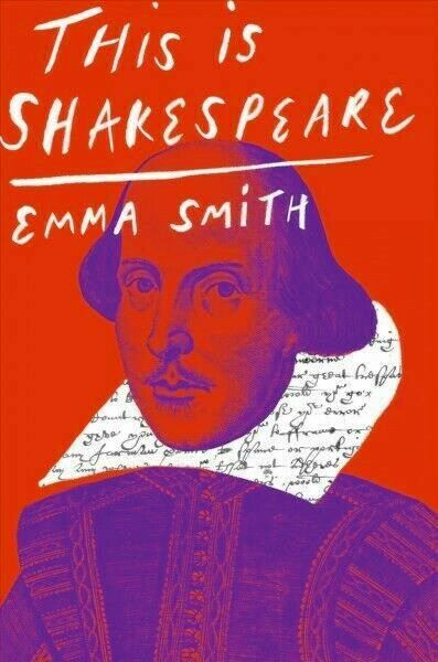 """This Is Shakespeare,"" by Emma Smith"