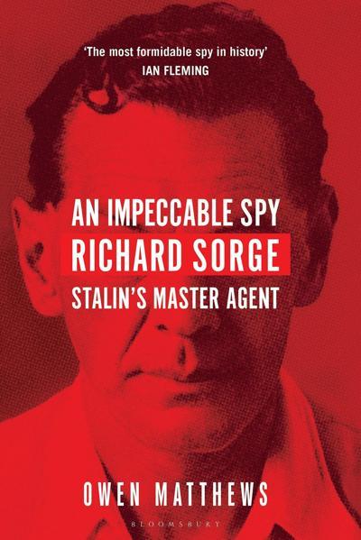 An Impeccable Spy, by Owen Matthews