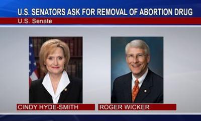 Senators Wicker and Hyde-Smith Ask FDA to Remove Abortion Pill