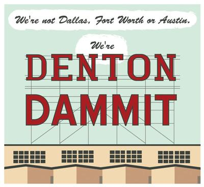 We're Denton Dammit