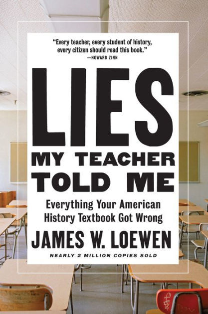 'Lies My Teacher Told Me: Everything Your American History Textbook Got Wrong'
