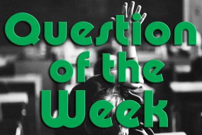 Question of the Week - Jan. 11