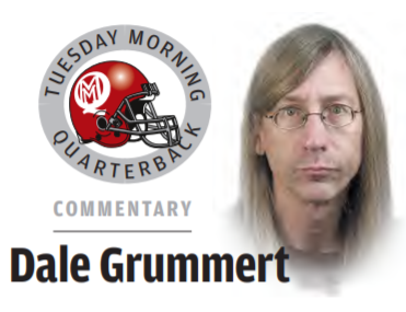 Dale Grummert Tuesday Morning Quarterback