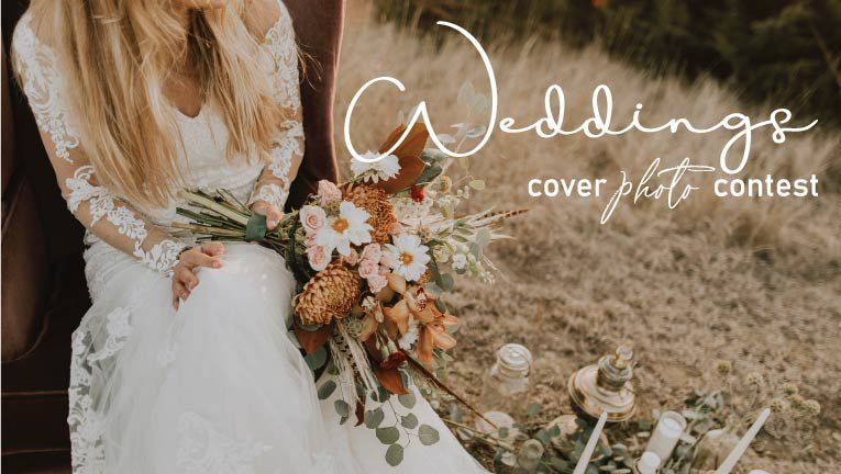 Submit your photo, it could be featured on our WEDDINGS magazine cover!