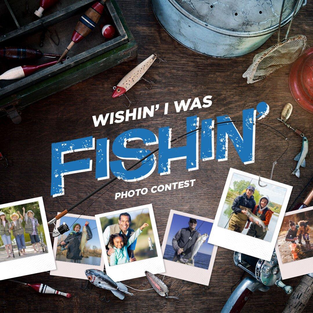 Wishin' I Was Fishin' Photo Contest