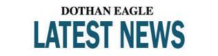 Dothan Eagle - Newsletter: Latest News