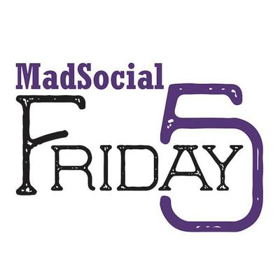 Madsocial FridayFive.jpg